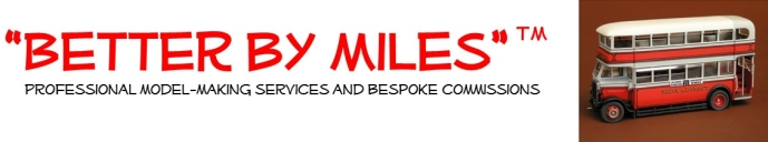 """Better By Miles"" - offers professional model-making services and bespoke commissions of bygone transport"